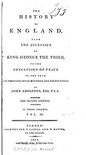 The history of England, from the accession of King George the Third, to the conclusion of peace in the year one thousand seven hundred and eighty-three: Volume 3
