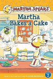 Martha Speaks: Martha Bakes a Cake (Reader)