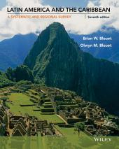 Latin America and the Caribbean: A Systematic and Regional Survey, 7th Edition: Edition 7