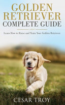 Golden Retriever Complete Guide