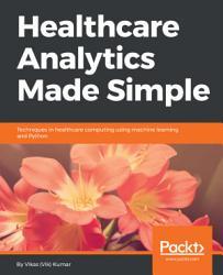 Healthcare Analytics Made Simple PDF
