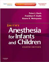Smith's Anesthesia for Infants and Children E-Book: Expert Consult Premium, Edition 8