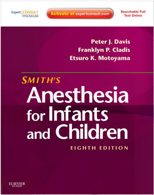 Smith s Anesthesia for Infants and Children E Book PDF