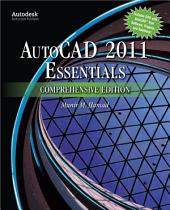 AutoCAD® 2011 Essentials Comprehensive Edition