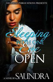 Sleeping with One Eye Open