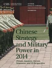 Chinese Strategy and Military Power in 2014: Chinese, Japanese, Korean, Taiwanese and US Assessments