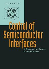 Control of Semiconductor Interfaces: Proceedings of the First International Symposium, on Control of Semiconductor Interfaces, Karuizawa, Japan, 8-12 November, 1993