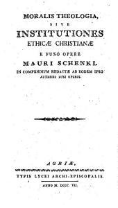 Moralis theologia, sive institutiones ethicae christianae