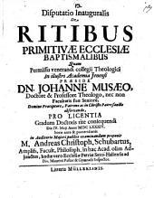 Disp. inaug. de ritibus primitivae ecclesiae baptismalibus