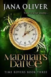 Madman's Dance: Time Rovers Book 3