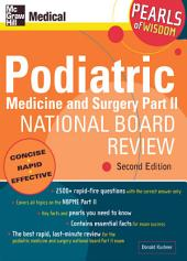 Podiatric Medicine and Surgery Part II National Board Review: Pearls of Wisdom, Second Edition: Pearls of Wisdom, Edition 2