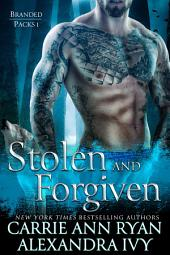 Stolen and Forgiven: A Paranormal Fantasy Shifter Branded Packs Romance Novel