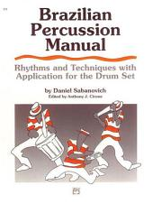 Brazilian Percussion Manual: Rhythms and Techniques with Application for the Drum Set