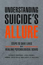 Understanding Suicide's Allure: Steps to Save Lives by Healing Psychological Scars
