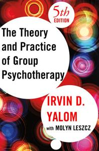 The Theory and Practice of Group Psychotherapy Book