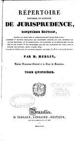 Repertoire Universel Et Raisonne De Jurisprudence: Volume15