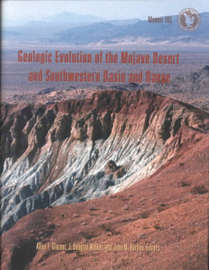 Geologic Evolution of the Mojave Desert and Southwestern Basin and Range