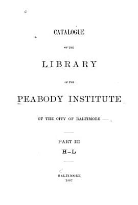 Catalogue of the Library of the Peabody Institute of the City of Baltimore     PDF