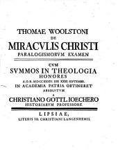 Thomae Woolstoni De Miraculis Christi Paralogismorum Examen