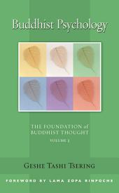 Buddhist Psychology: The Foundation of Buddhist Thought