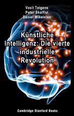 K  nstliche Intelligenz  Die vierte industrielle Revolution PDF