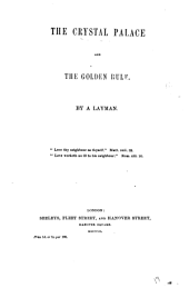 The Crystal palace and the golden rule, by a layman: Volume 17