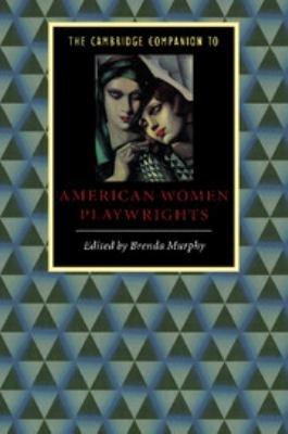 The Cambridge Companion to American Women Playwrights PDF