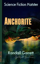 Anchorite: Science Fiction Matster