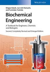 Biochemical Engineering: A Textbook for Engineers, Chemists and Biologists, Edition 2