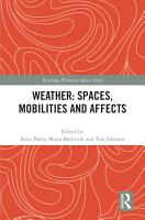 Weather  Spaces  Mobilities and Affects PDF