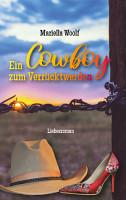 Ein Cowboy zum Verr  cktwerden PDF