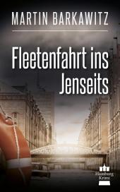 Fleetenfahrt ins Jenseits: SoKo Hamburg 3 - ein Heike Stein Krimi