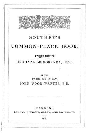 Southey s Common place Book  Choice passages