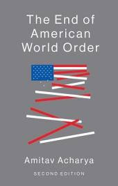 The End of American World Order: Edition 2