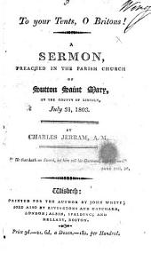 To your tents, O Britons! A sermon, preached ... July 31, 1803