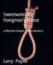 Sweetwater #2 Hangman's Noose: a Marshal Cooper Smith western