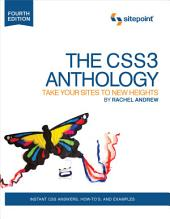 The CSS3 Anthology: Take Your Sites to New Heights, Edition 4