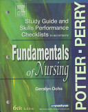 Study Guide and Skills Performance Checklists to Accompany Potter  Perry Fundamentals of Nursing PDF