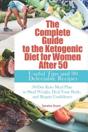 The Complete Guide to the Ketogenic Diet for Women After 50