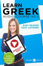 Learn Greek - Easy Reader - Easy Listener Parallel Text: Audio Course No. 2