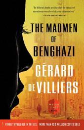 The Madmen of Benghazi: A Malko Linge Novel
