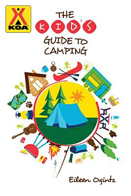 The Kid s Guide to Camping