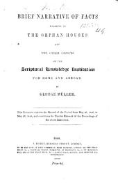 Brief Narrative of Facts relative to the Orphan Houses and the other objects of the Scriptural Knowledge Institution for home and abroad. ... Tenth [11th., 13th., 18th-21st, 36th-47th] report, etc