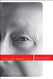 Contesting Aging and Loss