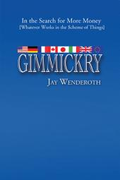 GIMMICKRY: In the Search for More Money [Whatever Works in the Scheme of Things]