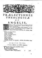 Praelectiones theologicae: De angelis, De opere sex dierum [et] De locis theologicis