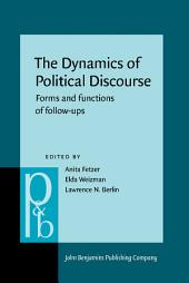 The Dynamics of Political Discourse: Forms and functions of follow-ups
