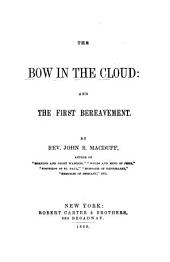 The Bow in the Cloud: And, The First Bereavement
