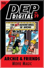 Pep Digital Vol. 039: Archie & Friends: Movie Magic