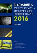 Blackstone s Police Sergeants  and Inspectors  Mock Examination Paper 2016 PDF